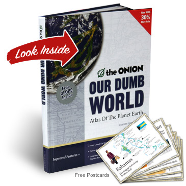 "I couldn't stop reading my friends ""Our Dumb World"" - The Onion's version of a world atlas. Amazingly detailed and accurate - and of course hilariously funny too!"