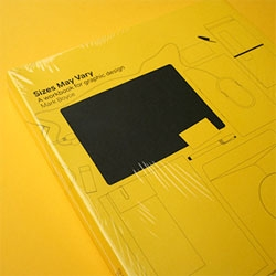 Mark Boyce's interesting new book, Sizes May Vary. The book references the varying standardized formats and systems used within graphic design and is part sketchbook, part reference book and part notebook.