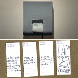 Marc Owens created the Receipt Clock - a physical twitter machine of sorts.  The Receipt Clock prints out the time and date on a lined slip of paper, which allows you to write a personal message which is significant to that particular moment in time.