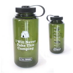 "Brilliant Nalgene by the folks at The Onion. ""I will never take this camping""."