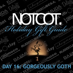 Gift Guide Day 16 is for your Dark Side ~ or for the rather darker leaning friends of yours... Shade Elaine put together this Gorgeously Goth (but not exclusive to goths what-so-ever) Guide.