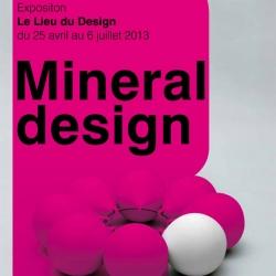 'Mineral Design' exhibition in 'Le Lieu du Design', Paris. France.