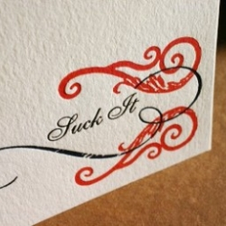"Love the letterpress cards Design*Sponge found by paper stories.... ""suck it"" from their bittersweet collection"