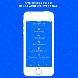 5 Everyday - a simple app that gives you 5 things to do in LA everyday - Art, City, Food, Music, and a Wildcard. From Silver Lake Band YACHT.