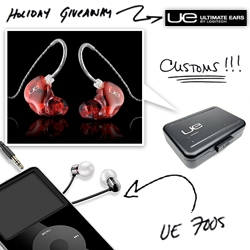 Holiday Giveaway #5: Ultimate Ears! Leave a comment for a chance to win some Custom 18-Pros - and tweet to any of our twitter accounts for 5 chances to win UE700s!