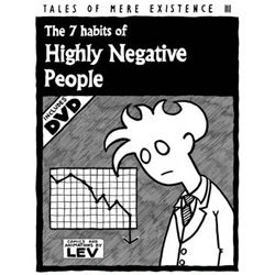 "lev has a new book/dvd coming out sunday.  you can order it now.  its called ""the 7 habits of highly negative people"" and you want to buy it."