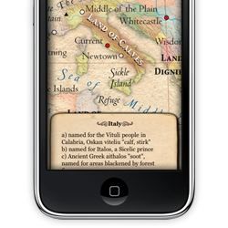 "IPhone application: ""The Atlas of True Names"" by Kalimedia. It tells you the origins of place names from all over the world. Very beautiful and enchanting ...."