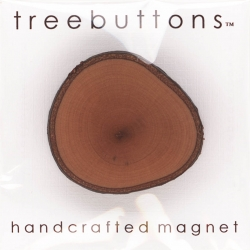 Treebuttons handcrafted magnets are an entirely eco-friendly product made from salvaged branches.  We have lovingly created these for years, and each one is fully kiln dried so over time they will not split or warp, and are finished with an all natural oil.