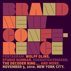 A one-day conference in New York about corporate and brand identity, with some great speakers including Michael Bierut, Paula Scher and Erik Spiekermann