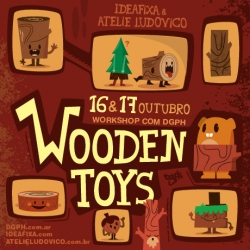 Wooden toys workshop by DGPH in Sao Pablo. October 16 & 17 with Idea Fixa. Also, exhibition at Mini Gallery, Belo Horizonte on October 21st.