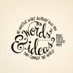 One of three hand-lettered typography of lines from the 1989 film Dead Poets Society, by Ink Scribbler.