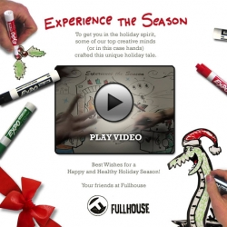 Fullhouse, an interactive agency in Milwaukee, sent out this entertaining creative battle holiday greeting card to clients and friends.  Enjoy!