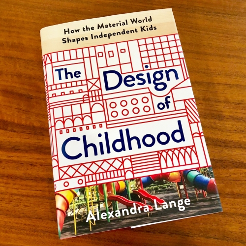 "The Design of Childhood by Alexandra Lange - ""From building blocks to city blocks, an eye-opening exploration of how children's playthings and physical surroundings affect their development."" (And the Free Universal Construction Kit is on page 67!)"