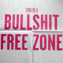 'This Is A Bullshit Free Zone' straight-talking poster on newsprint by London advertising and design agency Sell! Sell!