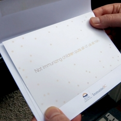 Rethink Canada created this direct mail piece for the BC provincial government's ImmunizeBC program. It utilizes a special UV-sensitive ink that reacts when exposed to light. The moment the recipient takes it out of the envelope, measles begin to appear.