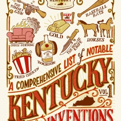 A Comprehensive List of Notable Kentucky Inventions. This print was invented and printed by Cricket Press in Lexington, Kentucky.