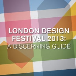 Strategic design agency, Plan, have put together this gorgeous guide to this week's London Design Festival for the discerning design enthusiast