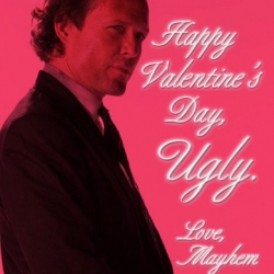 ...  just in time for Valentine's Day. Mayhem style!