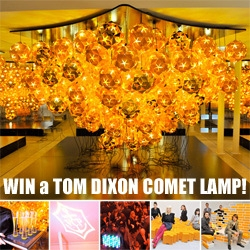 A chance to win 1 of the 500 limited edition Tom Dixon Comet Lamps for Veuve Clicquot!!!!!! Also a sneak peek into the launch party of Out of the Box in milan...