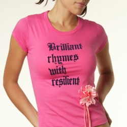 Brilliant rhymes with resilient. Who can argue with that?