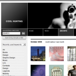 Congrats to the Coolhunting kids on their latest redesign ~ a step in the right direction for blogging evolution + usability