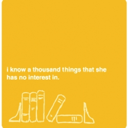 """I know a thousand things she has no interest in.""~ so true. Great set of prints at esm-artificial."