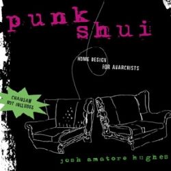 PUNK SHUI - home design for anarchists.... ?!?!?!