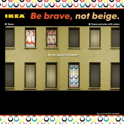 BE BRAVE, NOT BEIGE ~ Ikea's latest campaign scares and fascinates me a bit... but they've got some hilarious video clips scattered throughout that really do make you want to add some color to your world.