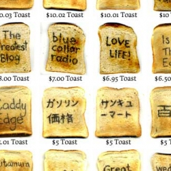 Your Name On Toast! Pay to put words on toast, all money goes to charity. Toast can make the world better. Cute logo as well.
