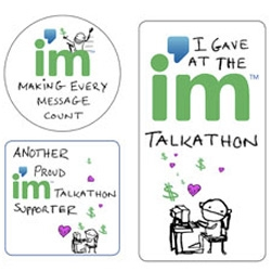 The IM Talkathon is only half way through ~ but that means on a few more weeks to help support causes we love like the National MS Society, Sierra Club, and the Red Cross ~ so make your IMs and emails count! =)
