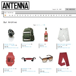 The first issue of Antenna is out and i'm in love... also with their website - they love product nearly as much as we do ~ also alphabetizing everything... it's a fun browse