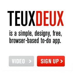 Teux Deux is live! It's Swiss Miss' simple, designy, free, browser-based to-do application.