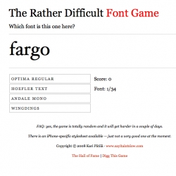 Fancy yourself a connoisseur of typefaces?  Test your knowledge with The Rather Difficult Font Game.  For typography nerds only.