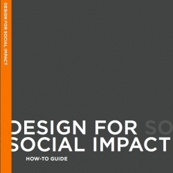 The Rockefeller Foundation is exploring new avenues for social change, like  how the design industry can play a larger role in the social sector. IDEO has 2 How-To-Guides; Design For Social Impact.
