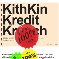 Kredit Krunch swap shop, in Covent Garden, turn up with an object, and swap it for any of the lovely items on display.