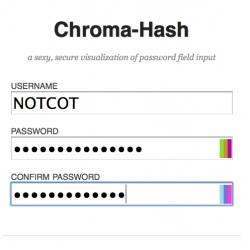 Chroma Hash ~ a VISUAL password indicator ~ not at all showing what your encoded password is... it does help you see if they match.