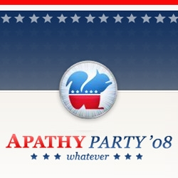 The Apathy Party: Vote. Or don't. Whatever. [Editor's Note: nice site... just might be apathetic enough to get you thinking...]