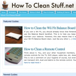 How To Clean Stuff ~ a surprisingly useful site - never know what you may need tips on cleaning someday