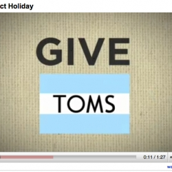 TOMS Shoes just launched their Holiday Project, their goal is to giveaway 30,000 shoes to children in need in 30 days. Help TOMS Shoes make a difference this Holiday Season by sharing, spreading, linking the video.