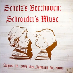Schulz's Beethoven: Schroder's Muse ~ an incredible sounding exhibition at the Schulz Museum in Santa Rosa ~ a chance to LISTEN to the passages in old Peanuts comics that appear above schroder ~ they aren't random!