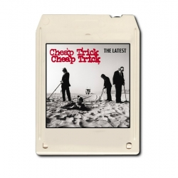 "Cheap Trick releases new album ""The Latest"" on an 8-track."
