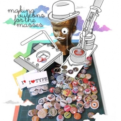 The Mustache Press - Making buttons for the masses!