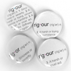 """""""rig.our (n.) 3. a harsh or cruel act"""" Dictionary Buttons."""