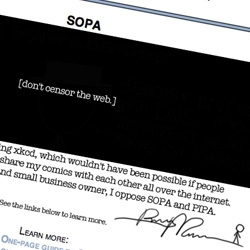"STOP PIPA/SOPA - XKCD goes black with a little note..."" I make my living drawing xkcd, which wouldn't have been possible if people hadn't been able to freely share my comics with each other all over the internet."""