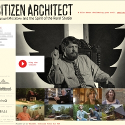 Have a visit to the Citizen Architecture website and check out their trailer.  This is a very interesting film about those who teach the kind of architecture that can help people.