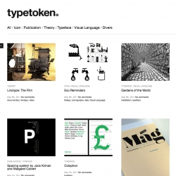 Typetoken is a new online magazine that asks you to join its journey into the symbolic world of typography. The site showcases, discusses and reviews the world of typography, icons and visual language.