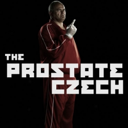 A Man. A Cause. A Finger. Branko the Prostate Czech and his latex glove are coming for you. So get checked before you get Czeched.