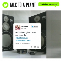 Talk to a plant. Does talking to plants help them grow? How about tweeting a plant? A new social experiment from the Denver Museum of Nature & Science and advertising agency Carmichael Lynch aims to find out.