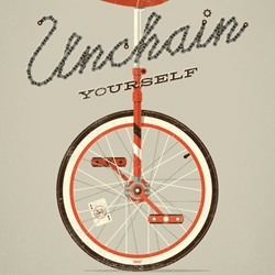 Unchain Yourself by Dan Kuhlken and Nathan Goldman, because there just aren't enough pro-unicycle prints out there