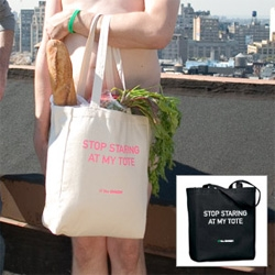 "Could this be the last reusable tote option we need? The Onion has their ""Stop Staring At My Tote"" Tote. And it's only $7.50"